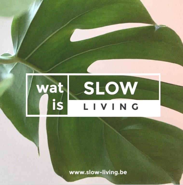 Wat is Slow Living?