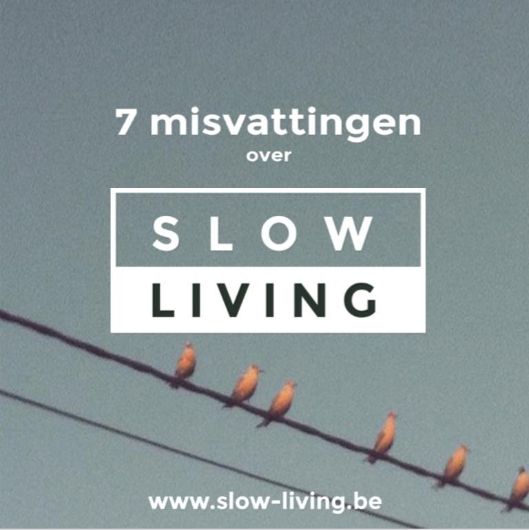 7 misvattingen over Slow Living